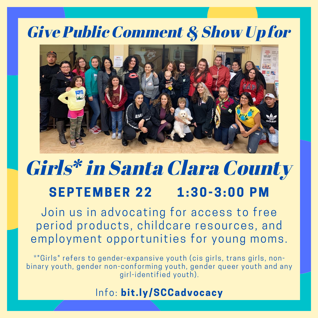 Give Public Comment & Show Up for Girls* in Santa Clara County on September 22, 1:30-3pm PT.