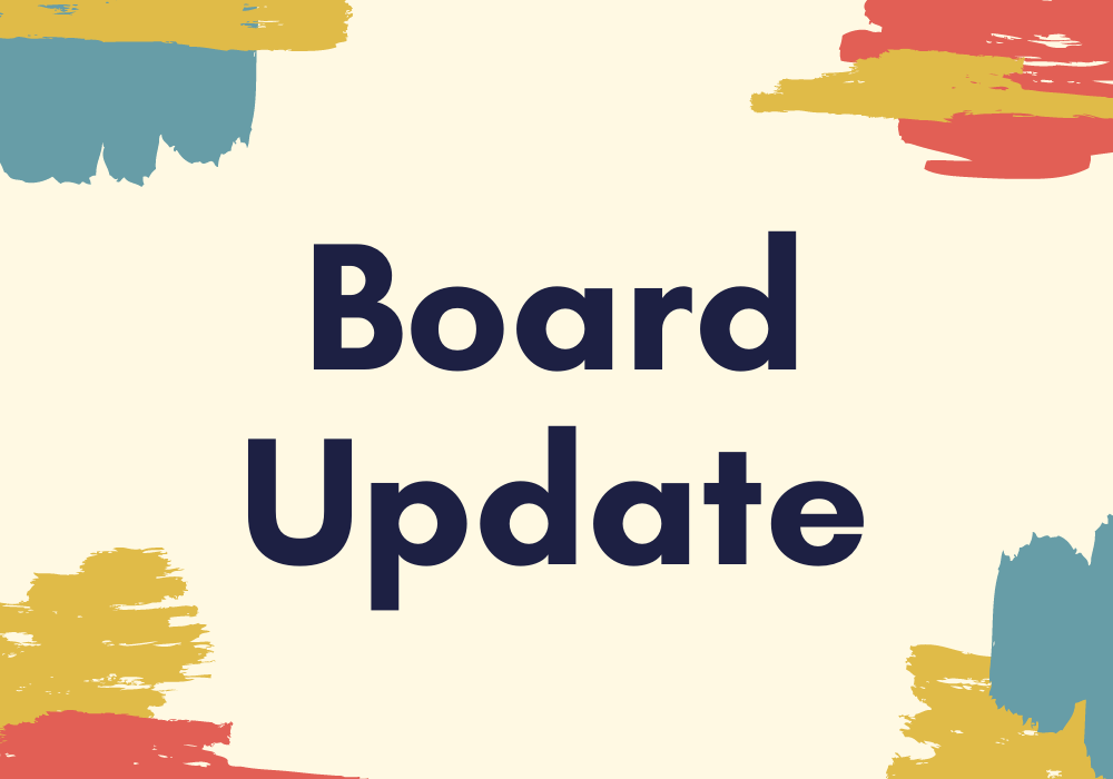 "Graphic that reads, ""Board Update."" Background is a light yellow, with stylized AFG colors in each corner"