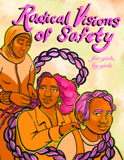 Cover Art of the Radical Visions of Safety Report, drawing of 3 girls braiding each other's hair