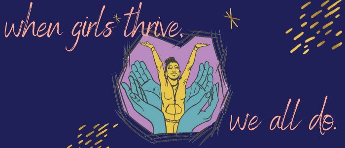 When Girls Thrive, We All Thrive